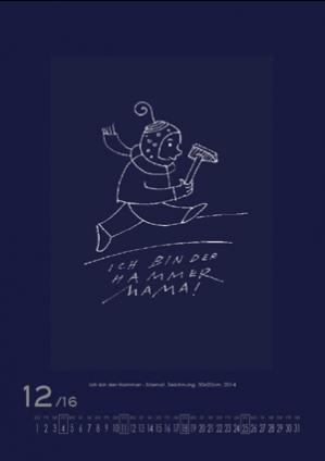 Dezember 2016 | Ich bin der Hammer – Mama! Zeichnung, 30x20 cm, 2014
